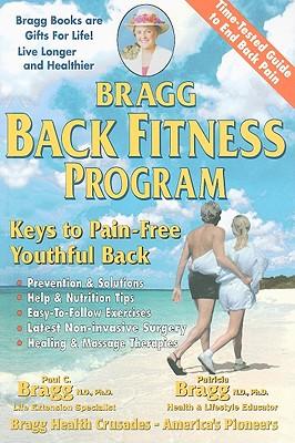 Bragg Back Fitness Program By Bragg, Paul C./ Bragg, Patricia